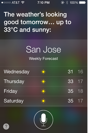 Siri displays the weekly local forecast after being asked for tomorrow's temperature. The program presents the forecast in a list that shows the temperature in either Celsius or Fahrenheit.