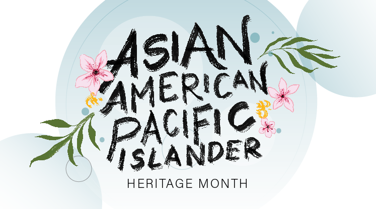 Celebrated during the month of May, Asian American and Pacific Islander (AAPI) Heritage Month recognizes and celebrates AAPI history and their impact on the history and culture of the United States.
