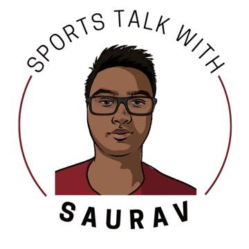 Sports Talk With Saurav: Trust the process
